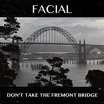 Don't Take the Fremont Bridge