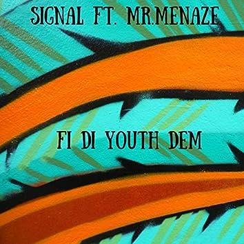 Fi Di Youth Dem (feat. Mr Menaze)