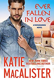 Ever Fallen in Love (A Papaioannou Novel Book 2) by [Katie MacAlister]