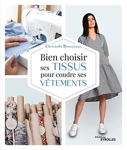 Bien choisir ses tissus pour coudre ses vêtements