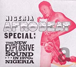 Nigeria Afrobeat Special: The New Explosive Sound