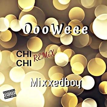 Oooweee (Chi Chi Remix)