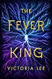The Fever King (Feverwake, Band 1) - Victoria Lee