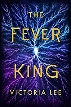 The Fever King (Feverwake Book 1) by [Victoria Lee]