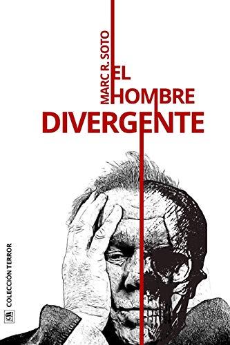 El hombre divergente: Colección Terror y Thriller