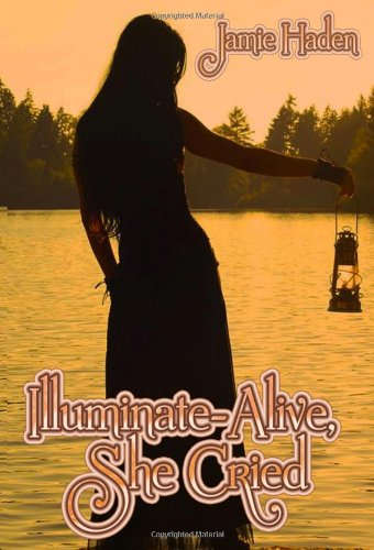 Book: Illuminate-Alive, She Cried (Talisa Santiago) by Jamie Leigh Haden