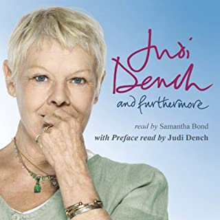 And Furthermore                   By:                                                                                                                                 Judi Dench                               Narrated by:                                                                                                                                 Samantha Bond                      Length: 6 hrs     149 ratings     Overall 4.2