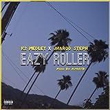 Eazy Roller (feat. K2 Medley) [Explicit]