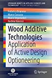 Wood Additive Technologies: Application of Active Design Optioneering (PoliMI SpringerBriefs)