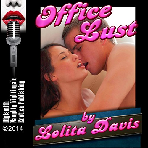 Office Lust     Desire in the Supply Room              By:                                                                                                                                 Lolita Davis                               Narrated by:                                                                                                                                 Layla Dawn                      Length: 28 mins     Not rated yet     Overall 0.0