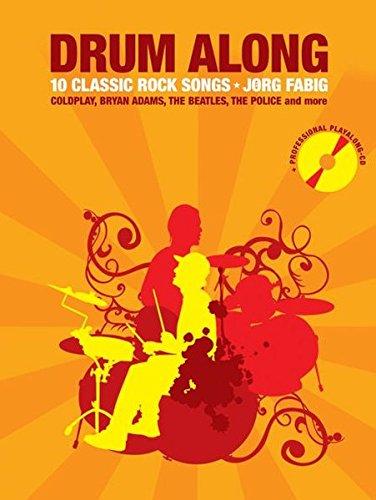Drum Along - 10 Classic Rock Songs: Buch mit Tonträger für Schlagzeug