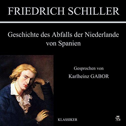 Geschichte des Abfalls der Niederlande von Spanien audiobook cover art