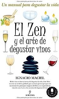 El Zen y el arte de degustar vinos / Zen and the Art of Wine Tasting (Spanish Edition)