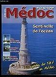 MEDOC MAGAZINE HORS SERIE N° 1 - VINS LA PLUS BELLE ROUTE DU MONDE, OXYGENE LACANAU IVRE DE GLISSE, NATURE LES MATTES L'AUTRE PLAT PAYS, SENTINELLE DE L'OCEAN, L'AGENDA DE L'ETE EN MEDOC