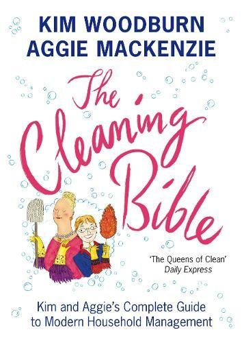 Compare Textbook Prices for The Cleaning Bible: Kim and Aggie's Complete Guide to Modern Household Management  ISBN 9780141027005 by MacKenzie, Aggie,Woodburn, Kim