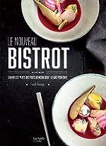 Le nouveau bistrot - Quand les plats bistrot rencontrent la gastronomie de Franck Baranger