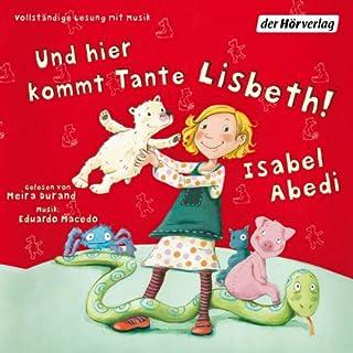 Und hier kommt Tante Lisbeth!: Band 1 Titelbild