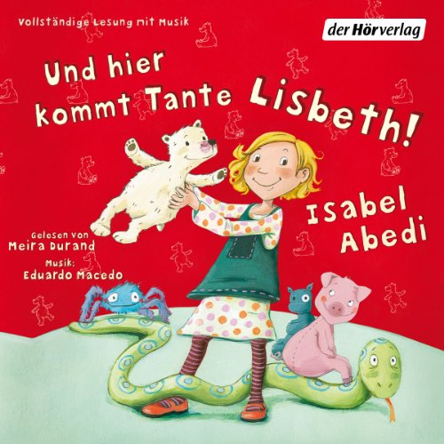 Und hier kommt Tante Lisbeth!: Band 1 audiobook cover art