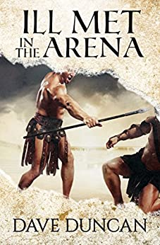 Ill Met in the Arena by [Dave Duncan]
