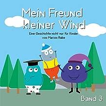 Mein Freund kleiner Wind - Band 3: Eine Geschichte nicht nur für Kinder von Marion Rabe
