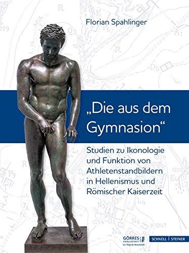 Studien zu Ikonologie und Funktion von Athletenstandbildern in Hellenismus und Römischer Kaiserzeit: