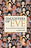 DAUGHTERS OF EVE: Islam and Female Emancipation