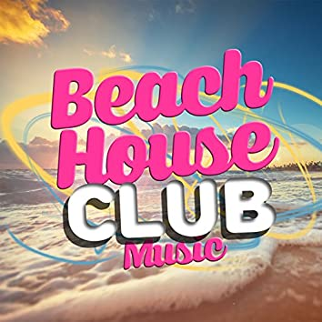Beach House Club Music