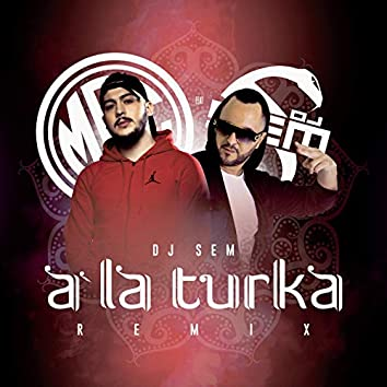 A la turka (DJ Sem Remix)