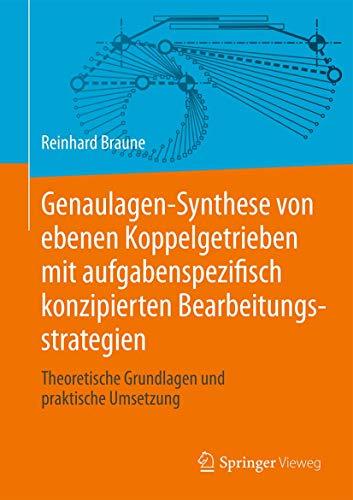 Genaulagen-Synthese von ebenen Koppelgetrieben mit aufgabenspezifisch konzipierten Bearbeitungsstrat