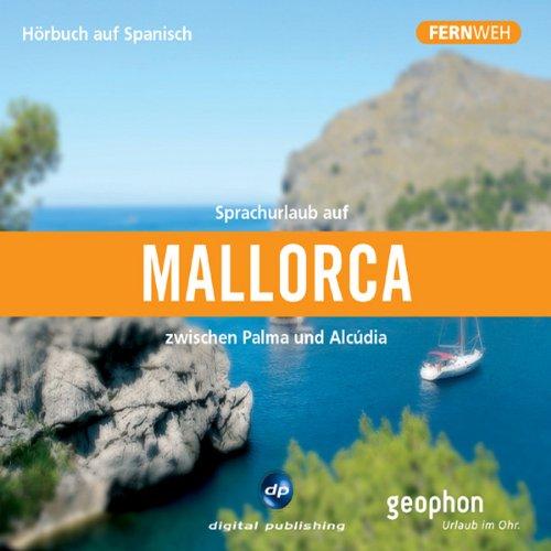 Sprachurlaub auf Mallorca. Zwischen Palma und Alcúdia audiobook cover art