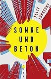 Sonne und Beton: Roman - Felix Lobrecht