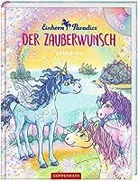 Einhorn-Paradies (Bd. 1 / Buch mit CD): Der Zauberwunsch