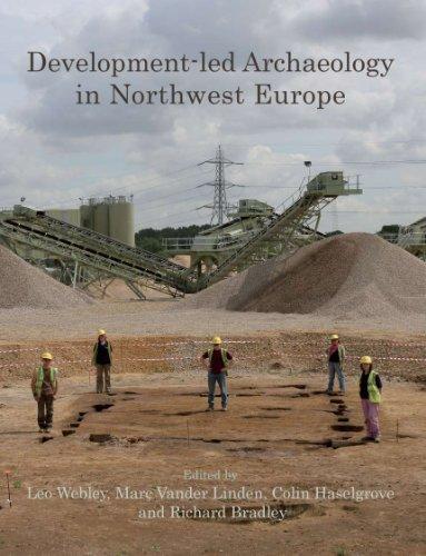 Development-led Archaeology in Northwest Europe (English Edition)