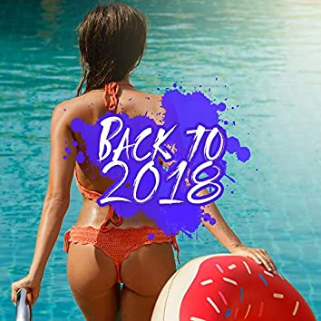 Back to 2018 - Deepest Electro Chillout Music for Rest, Relax and Chill Out