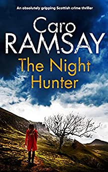 THE NIGHT HUNTER an absolutely gripping Scottish crime thriller (Detectives Anderson and Costello Mystery Book 5) (English Edition) par [CARO RAMSAY]