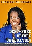 Debt-Free Before Graduation : A ...