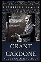 Grant Cardone Adult Coloring Book: Real Estate Mogul and Social Media Influencer Inspired Coloring Book for Adults (Grant Cardone Books)