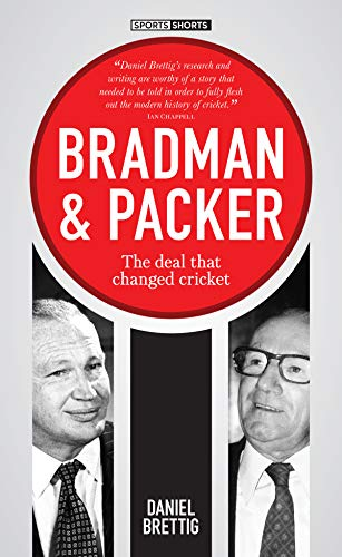 Bradman & Packer : The Deal that Changed Cricket (English Edition)