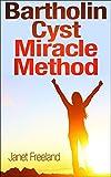 Bartholin Cyst Miracle Method