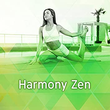 Harmony Zen – Healing Sounds for Mediitation, Yoga, Pilates, Inner Harmony, Slow Life, Relax