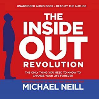 The Inside-Out Revolution     The Only Thing You Need to Know to Change Your Life Forever              By:                                                                                                                                 Michael Neill                               Narrated by:                                                                                                                                 Michael Neill                      Length: 2 hrs and 23 mins     415 ratings     Overall 4.6