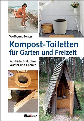 Kompost-Toiletten für Garten und Freizeit: Sanitärtechnik ohne Wasser und Chemie