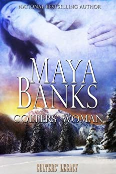 Colters' Woman (Colters' Legacy Book 1) by [Maya Banks]