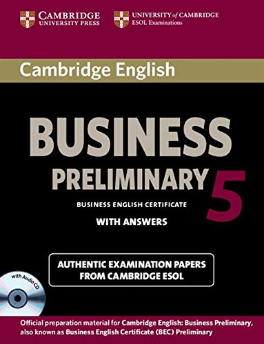 Cambridge Esol: Cambridge English Business 5 Preliminary Sel (Bec Practice Tests)