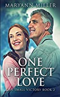 One Perfect Love (One Small Victory Book 2)