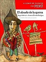 El abuelo de la quena / The Grandfather Who Played the Quena: A lomo de cuento por Perú / Storybook Ride through Perú (Lomo de cuento / Storybook Ride)
