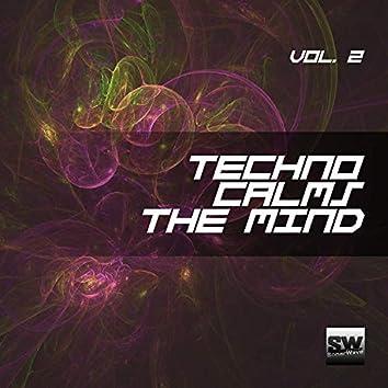 Techno Calms The Mind, Vol. 2
