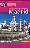 Madrid MM-City Reiseführer Michael Müller Verlag: Individuell reisen mit vielen praktischen Tipps und Web-App mmtravel.com