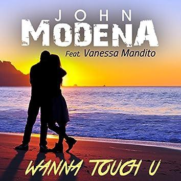 Wanna Touch U