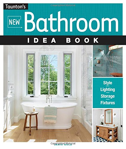 Compare Textbook Prices for New Bathroom Idea Book Taunton Home Idea Books Illustrated Edition ISBN 9781631864056 by Gold, Jamie